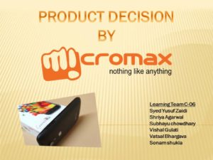 Micromax Product Decision Slide 1