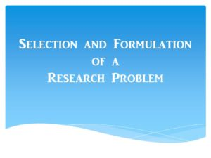 Selection of a Research Problem Slide1