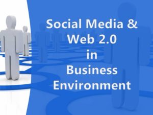 Social Media & Web 2.0 in Business Environment