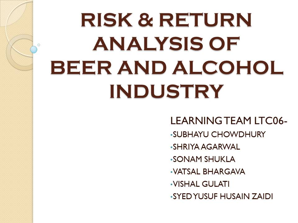 RISK & RETURN ANALYSIS OF BEER AND ALCOHOL INDUSTRY