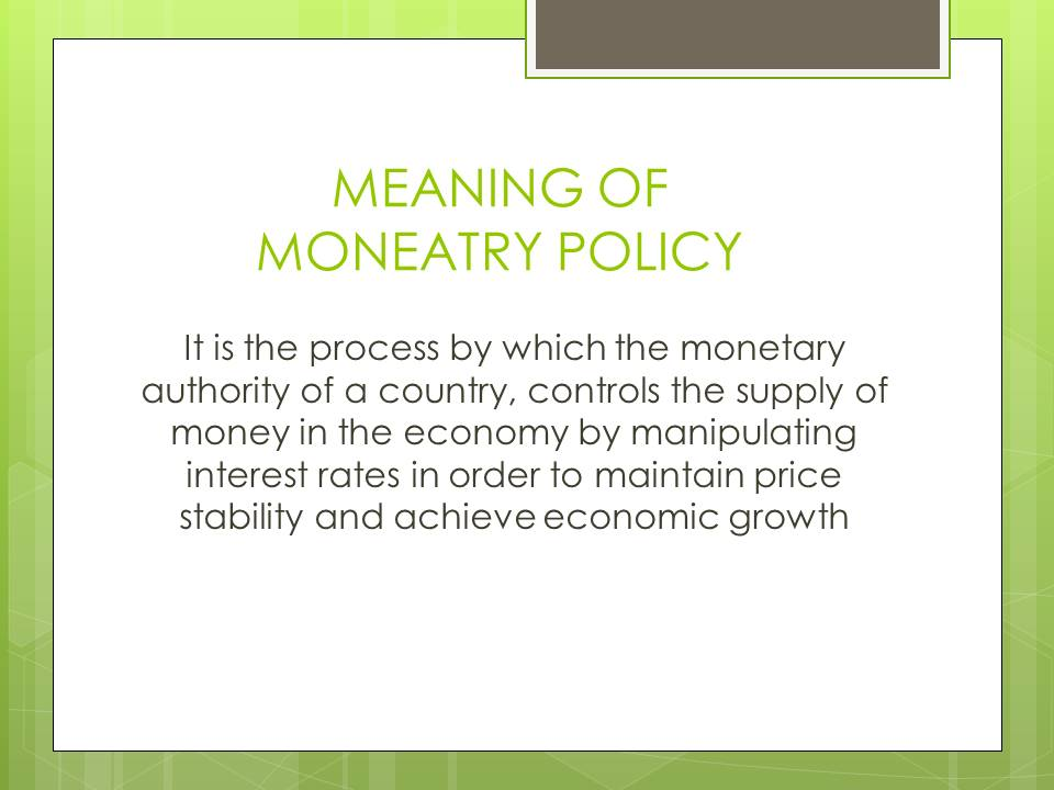 Meaning of Monetary policy