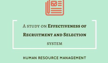 A study on Effectiveness of Recruitment and Selection system